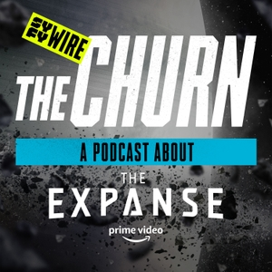 The Churn: A Podcast About The Expanse by SYFY Wire