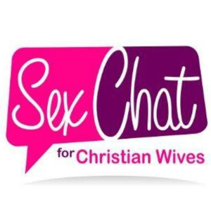 Sex Chat for Christian Wives by Bonny Burns, Gaye Christmus, J Parker, and Chris Taylor