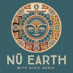 NÜ EARTH with Nixie Marie by Nixie Marie