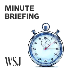 WSJ Minute Briefing by The Wall Street Journal