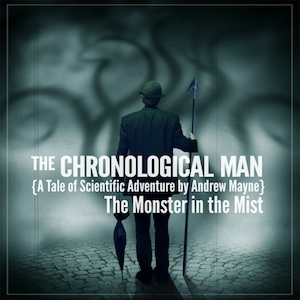 The Chronological Man: The Monster in the Mist by Andrew Mayne by Andrew Mayne