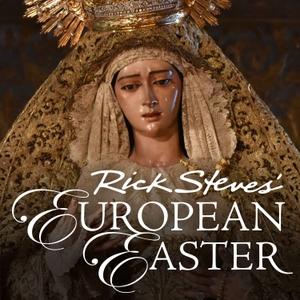 Rick Steves' European Easter by Rick Steves