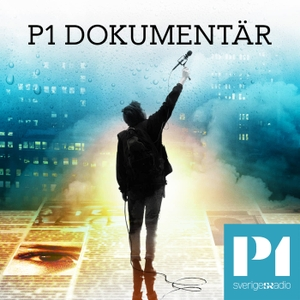 P1 Dokumentär by Sveriges Radio