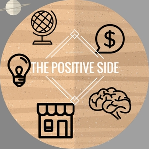 The Positive Side Podcast | Motivation | Positive | Inspiration | Success with Entrepreneur Jeremy Todd | by jeremy todd