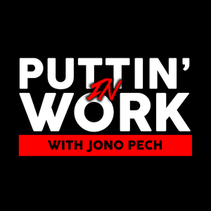 Puttin' In Work with Jono Pech by Jono Pech