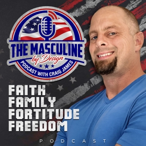 Masculine By Design Podcast by Craig James