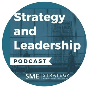 Strategy and Leadership podcast by Anthony Taylor | SME Strategy Consulting