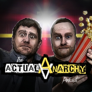 Actual Anarchy Podcast - AnCap Movie Reviews from a Rothbardian Perspective by Actual Anarchy