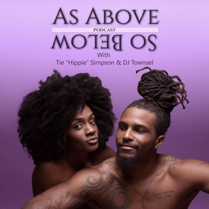 As Above So Below Podcast by DJ Townsel & Tie Simpson