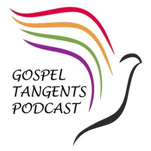 Gospel Tangents Podcast by Gospel Tangents Podcast