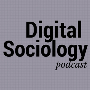 Digital Sociology Podcast by Digital Sociology