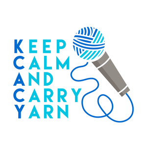 Keep Calm and Carry Yarn: A Knitting and Crochet Podcast by Vivian & Alyson Chu