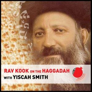 Rav Kook on the Haggadah by Pardes Institute of Jewish Studies