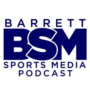 Barrett Sports Media Podcast by Barrett Sports Media Podcast