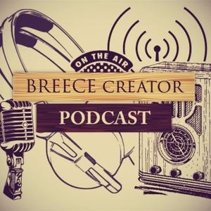 Breece Creator Podcast by Lee Breece