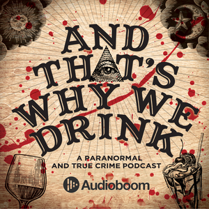 And That's Why We Drink by And That's Why We Drink & AudioBoom