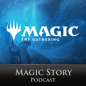 The Magic: The Gathering Story Podcast by Wizards of the Coast