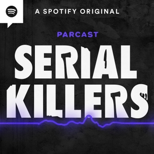 Serial Killers by Parcast Network