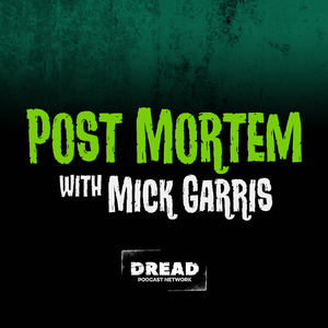 Post Mortem with Mick Garris by Dread Podcast Network