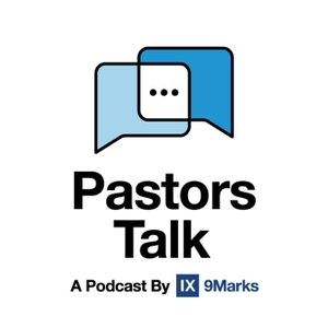 Pastors Talk by 9Marks