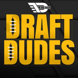 Draft Dudes – Daily Podcast On The NFL Draft And College Football by Locked On Podcast Network, Kyle Crabbs, Joe Marino