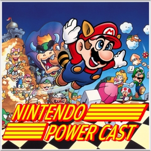Nintendo Power Cast - Nintendo Podcast
