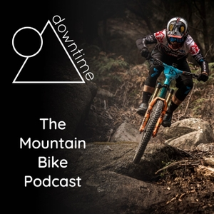 Downtime - The Mountain Bike Podcast by Downtime MTB