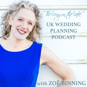 The Icing on the Cake | A UK Wedding Planning Podcast by Zoë Binning