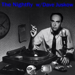The Nightfly with Dave Juskow by The Nightfly with Dave Juskow