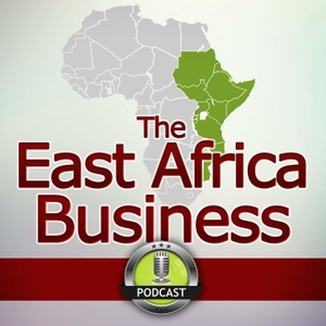 The East Africa Business Podcast: African Start ups | Investing | Entrepreneurship | Interviews by Sam Floy: Entrepreneur in East Africa