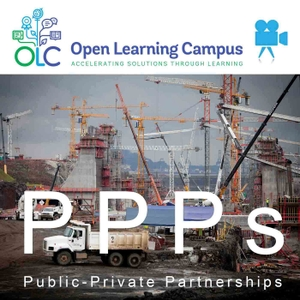 Public-Private Partnerships (video) by World Bank's Open Learning Campus (OLC)