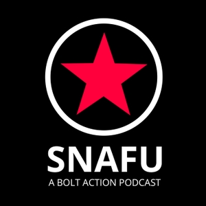 Snafu - A Bolt Action Podcast by Rick Uebler