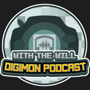 With the Will Digimon Podcast by With the Will