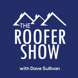 The Roofer Show by Dave Sullivan