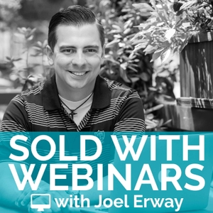 Sold With Webinars Podcast by Joel Erway