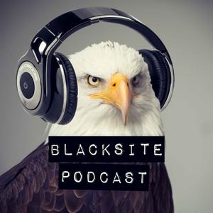 Blacksite Podcast by Blacksite Media