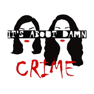 It's About Damn Crime by It's About Damn Crime