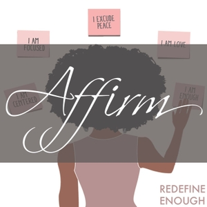 AFFIRM by Redefine Enough + Just Davia