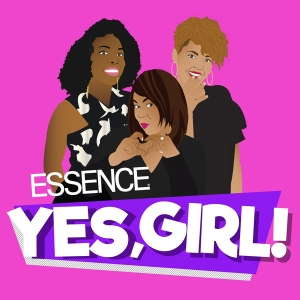 Yes, Girl! by Essence Magazine