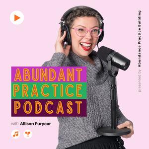 Abundant Practice Podcast by Allison Puryear