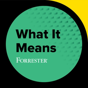 What It Means by Forrester
