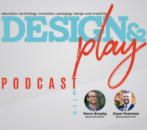 Design and Play Podcast by Steve Brophy and Dean Pearman