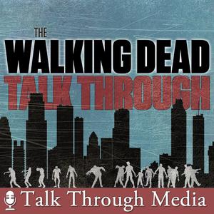 The Walking Dead Talk Through by Talk Through Media