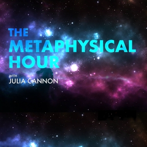 The Metaphysical Hour hosted by Julia Cannon by BBS Radio, BBS Network Inc.