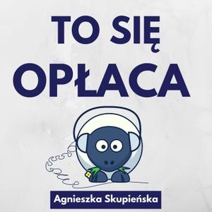To się opłaca by Agnieszka Skupieńska