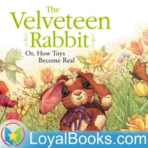 The Velveteen Rabbit by Margery Williams by Loyal Books