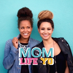 Mom Life, Yo by A RADIO SHOW for Moms!