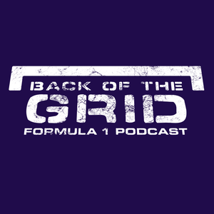 Back Of The Grid | F1 Podcast by Back Of The Grid F1