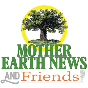 Mother Earth News and Friends by MOTHER EARTH NEWS NETWORK
