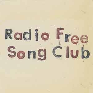 Radio Free Song Club by The Radio Free Song Club